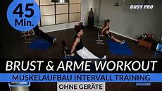Brust Arme Muskelaufbau Workout I 45 Min I Intensives
