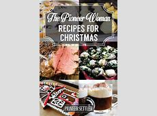 25 Pioneer Woman Recipes for Christmas   Our Best Apps