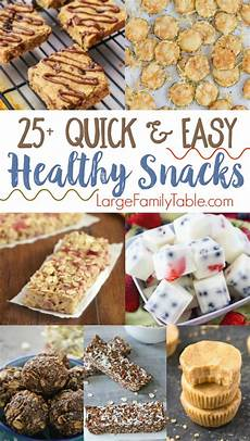 25 quick easy healthy snack recipes large family table