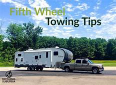 Fifth Wheel Towing Tips  Ditching Suburbia