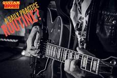 guitar practice routine a daily guitar practice routine 8 reasons to start it