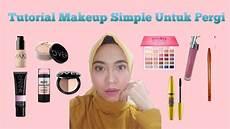 Tutorial Makeup Simple Untuk Pergi