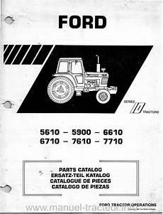 catalogue pieces ford catalogue pi 232 ces d 233 tach 233 es ford 55610 5900 6610 6710 7610 7710