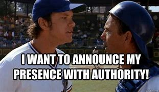 Image result for Announce your presence with authority.