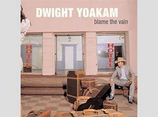 dwight yoakam sorry you asked