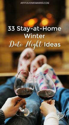 33 Stay At Home Winter Date Ideas Date