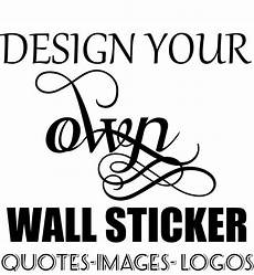 wall sticker design your own personalised wall sticker custom stickers vinyl decal