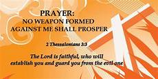 prayer no weapon formed against me shall prosper weapons the o jays and friends