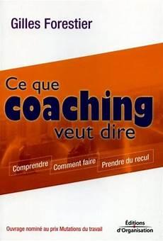 Ce Que Coaching Veut Dire Gilles Forestier Librairie