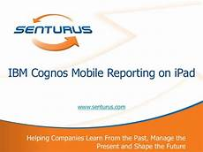 cognos mobile ibm cognos mobile reporting on the