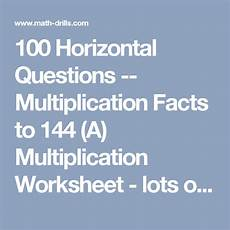 addition worksheets horizontal form 8882 100 horizontal questions multiplication facts to 144 a multiplication worksheet lots of