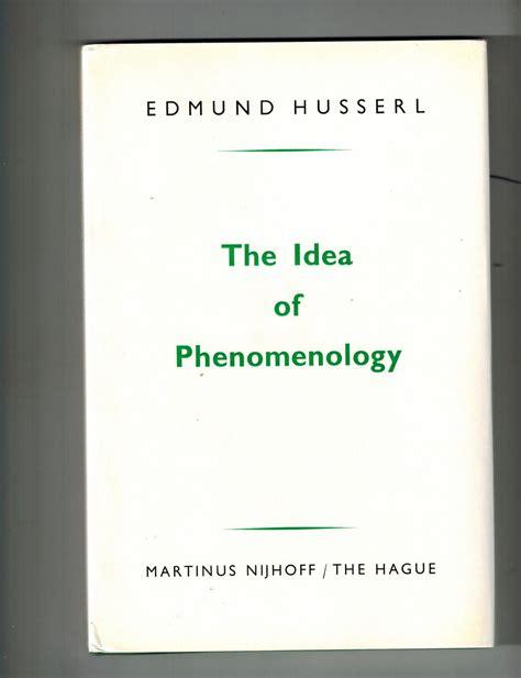 The Idea Of Phenomenology Husserl