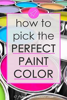 how to choose the right paint color 7 steps to help you decide in 2020 picking paint colors
