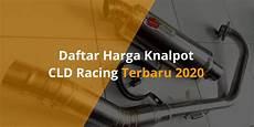 Daftar Harga Knalpot Cld daftar harga knalpot cld racing terbaru 2020 gaet co id