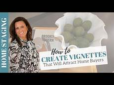 home staging tips how to create vignettes that attract home buyers youtube