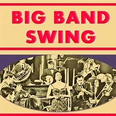 big band swing various artists big band swing on play