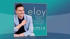 eloy de eloy de jong egal was andere sagen remix offizielles