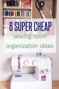 6 super cheap sewing room organization ideas to rock your