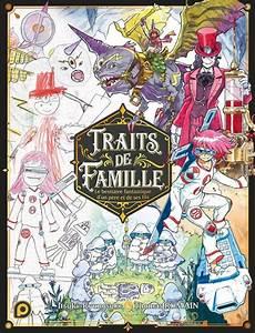 Serie Traits De Famille Le Bestiaire Fantastique D Un