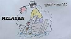 Cara Menggambar Untuk Pemula Gambar Tk Nelayan