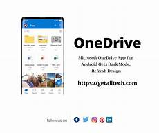 onedrive code generator 2020 microsoft onedrive app for android gets dark mode refresh design more in 2020 app