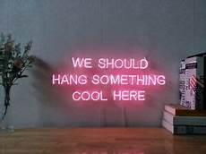 neon sign wall decor new we should hang something cool here neon sign wall