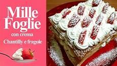 millefoglie crema chantilly e fragole millefoglie con crema chantilly e fragole youtube