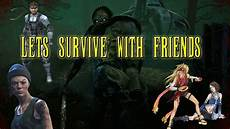 dead by daylight invite friends not working xbox let s survive with friends dead by daylight youtube