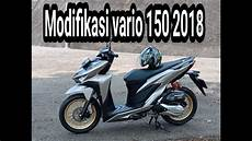 Modifikasi Vario 150 Silver 2018 by Modifikasi All New Vario 150 2018 Ll Nanda Risky