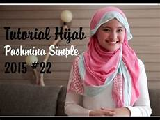 22 Tutorial Pashmina Simple Terbaru 2015 Ala