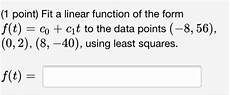 solved fit a linear function of the form f t c 0 c 1 chegg com