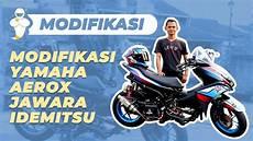 Modifikasi Aerox 2019 by Modifikasi Yamaha Aerox Jawara Idemitsu Moto Race 19
