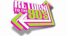 back to the 90 back 2 the 90 s 2014 return to the 90 s