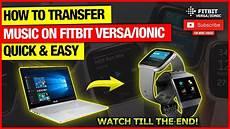 how to transfer music fitbit versa versa lite versa 2 youtube
