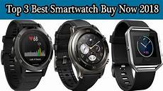 best smartwatch 2018 top 3 best smartwatch buy now 2018 l new techonology