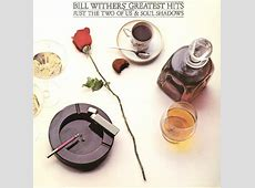 bill withers song list