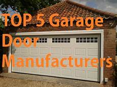 top 5 garage top 5 garage door manufacturers