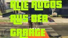 Gta 5 Eigene Garage by Alle Autos Aus Der Garage Glitch Gta 5 German Ju