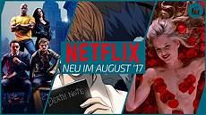 neue serien 2017 neu auf netflix im august 2017 die besten filme und
