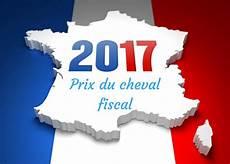 tarif cheval fiscal 2017 prix du cheval fiscal 2017 le tarif de la carte grise