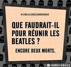 Humour Noir Ces 26 Blagues Vont Vous Faire Mourir De