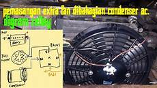 cara pemasangan wiring extra fan bahagian condenser aircond automotif youtube