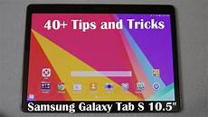 40 tips and tricks for the samsung galaxy tab s 10 5