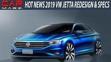 2019 vw jetta redesign 2019 volkswagen jetta gli redesign specs and release date