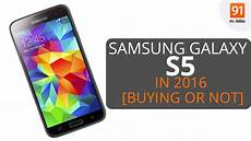 samsung galaxy s5 in 2016 should you buy it ask91