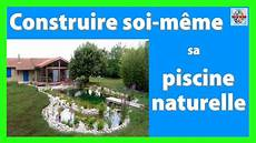 construire soi meme sa piscine comment construire sa piscine naturelle soi meme