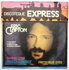 eric clapton swing low sweet chariot eric clapton swing low sweet chariot vinyl 7 quot single