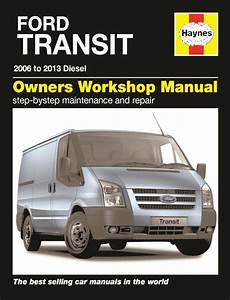 manual repair free 2013 ford transit connect spare parts catalogs ford transit diesel 2006 to 2013 haynes verkstadhanbok