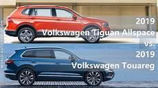 2019 Volkswagen Tiguan Allspace Vs Touareg Technical