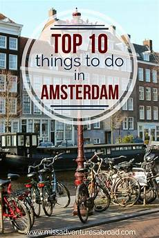 things to do to ensure an amster dam good time miss adventures abroad